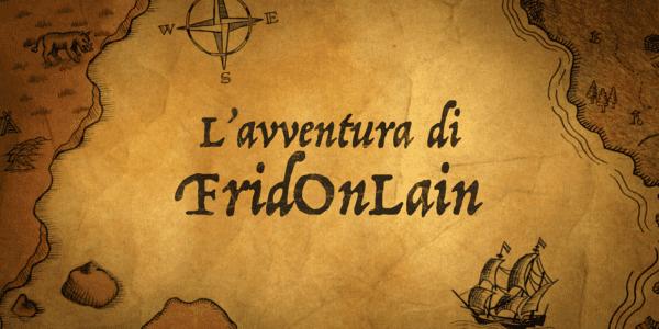 L'Avventura Di FridOnLain